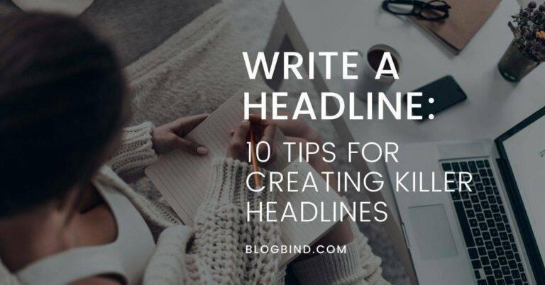 Tips For Creating Killer Headlines: 10 Amazing Tips!