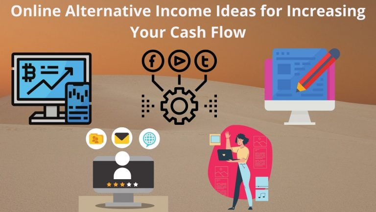 Online Alternative Income Ideas for Increasing Your Cash Flow